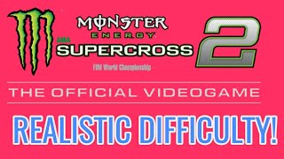 Monster energy Supercross 2 Realistic Difficulty