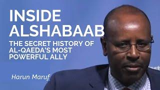 Harun Maruf: Inside Al Shabaab: The Secret History of Al-Qaeda's Most Powerful Ally
