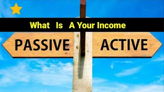 #Model of active #income and passive income #What is active income and what is
