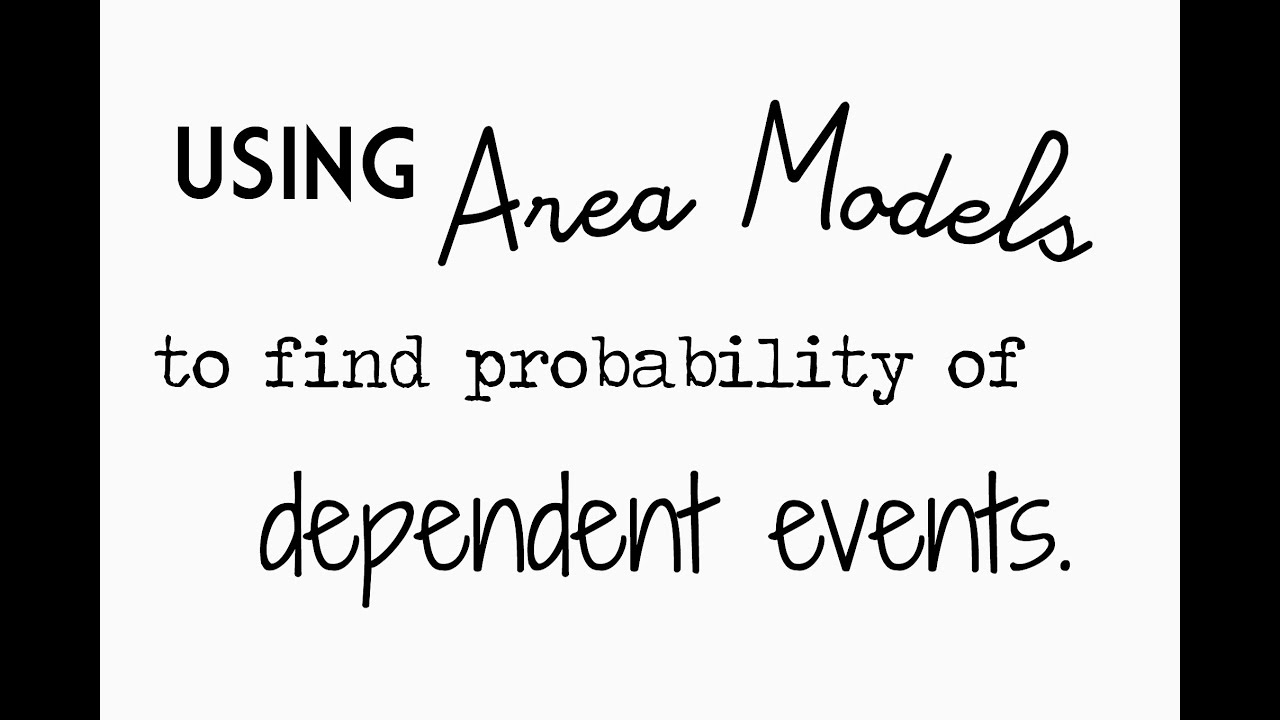 Using Area Models to Find Probability of Dependent Events