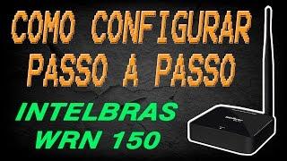 Como configurar roteador intelbras wrn 150 para transmitir sinal
