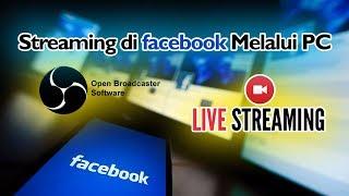 Cara Live Streaming di Facebook Menggunakan OBS Studio