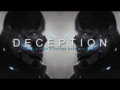Deception | A Trap & Future Bass Mix