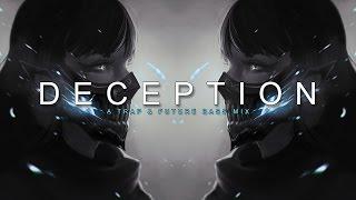Deception   A Trap & Future Bass Mix