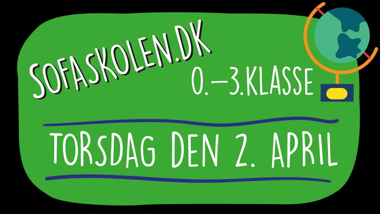 2. april / Opgaver for 0.-3. klasse / Sofaskolen