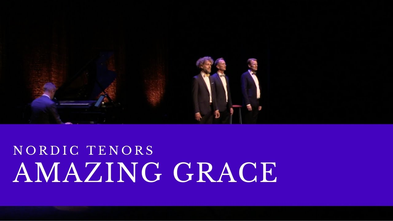 Nordic Tenors // Amazing Grace