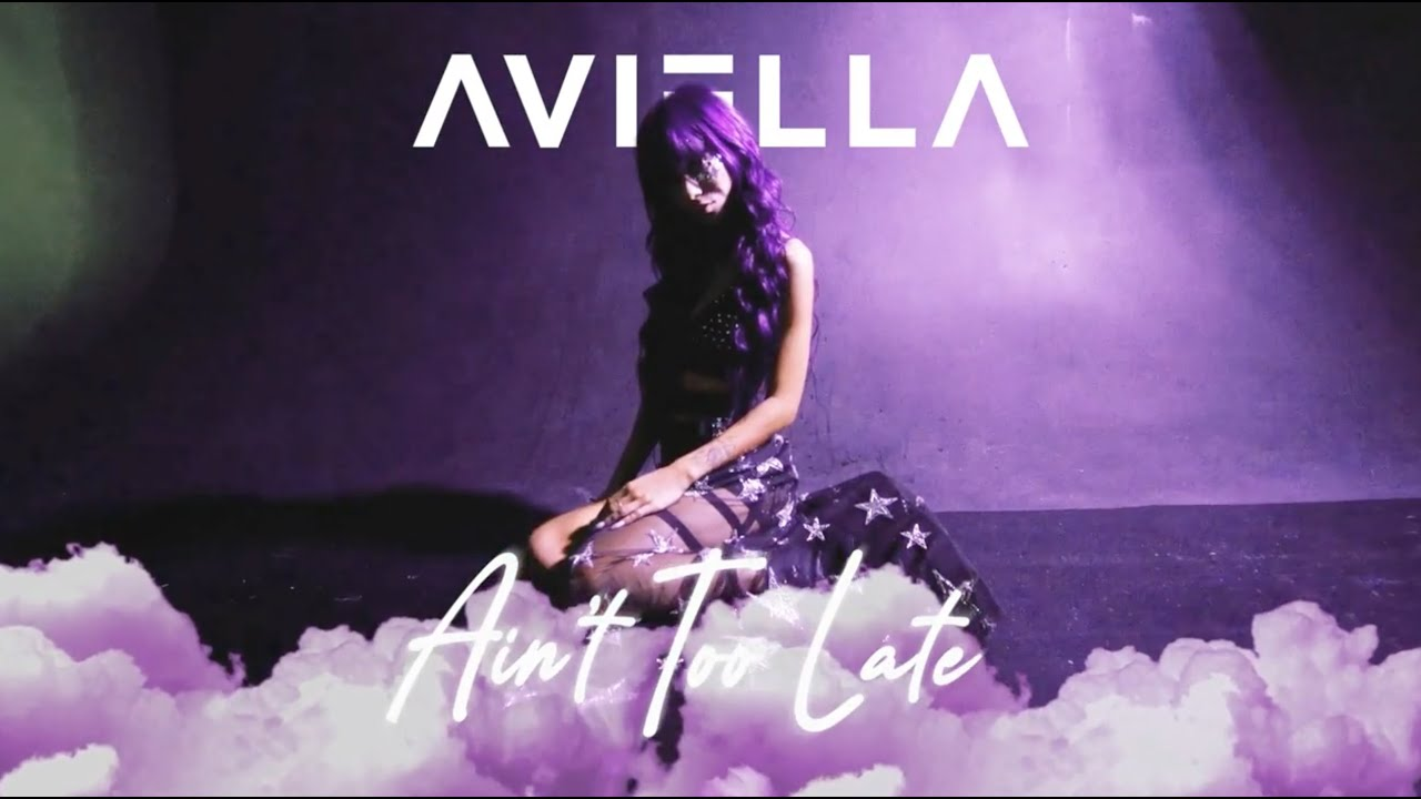 Aviella - Ain't Too Late [Lyric Video]