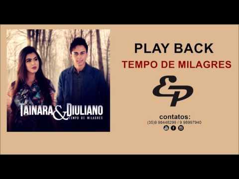 Tempo De Milagres/Play Back/Tainara e Diuliano