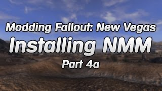 Modding Fallout New Vegas: Downloading & Installing Nexus Mod Manager - Part 4a