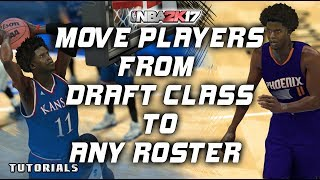 2K PC Tutorial  Move Players from Draft Class to any Roster