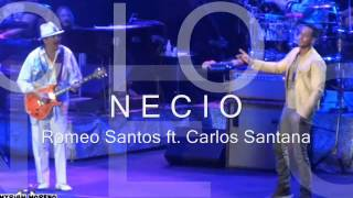 Romeo Santos ft Carlos Santana - Necio