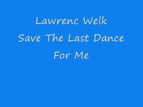 Lawrence Welk - Save The Last Dance For Me