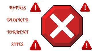 How to open Blocked torrent sites
