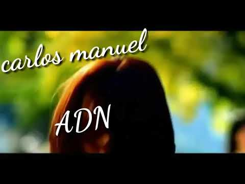 Carlos Manuel - ADN  (video triste )