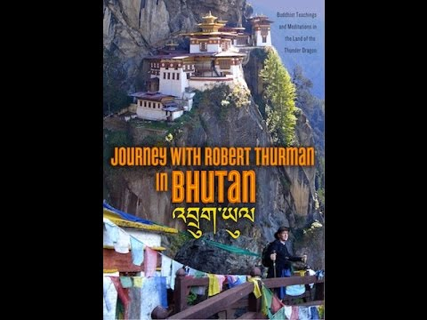 Journey with Robert Thurman in Bhutan -- FULL MOVIE