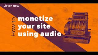 How to monetize your site using audio
