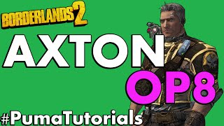 Borderlands 2 Level 72 OP8 Axton Build #PumaTutorials