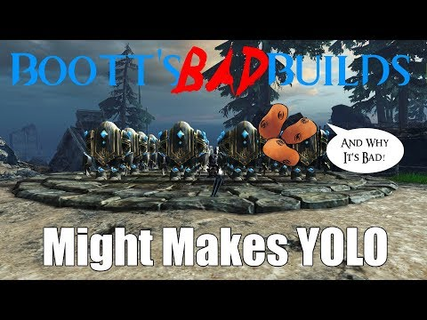 [GW2] Bootts' Bad Builds - Might Makes YOLO (Core Warrior)