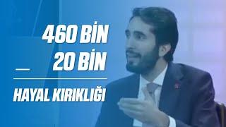 460 BİN - 20 BİN = HAYAL KIRIKLIĞI
