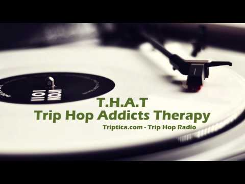 THAT: Trip Hop Addicts Therapy #1 by Triptica.com