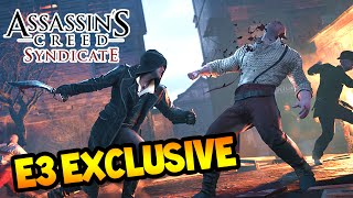Assassins Creed: Syndicate EXCLUSIVE E3 Gameplay