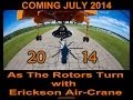 As The Rotors Turn with Erickson Air-Crane 2014 Trailer