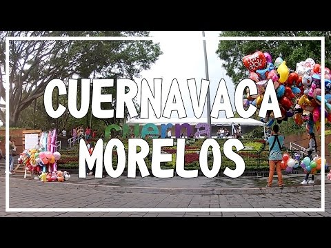 CONOCE CUERNAVACA MORELOS - MÉXICO