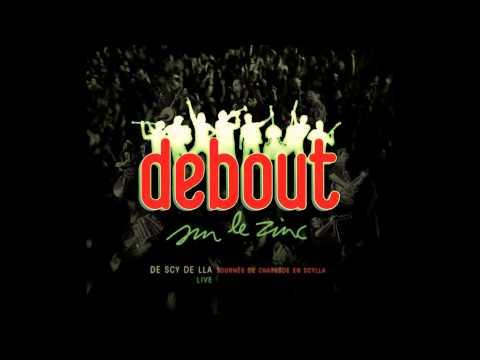 Debout Sur Le Zinc (Live) // 16 - Si l'idée nous enchante [De Scy de Lla]