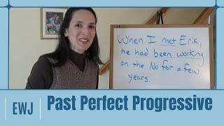 Lesson 6, Part 2 - Past Perfect / Past Perfect Progressive - Verb Tenses in English