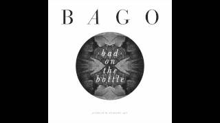 "BAGO ""BAD ON THE BOTTLE"" PROD. BY ALEXANDER SPIT"