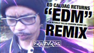 ED CALUAG RETURNS (EDM REMIX) | by FRNZVRGS feat. Jessica Soho