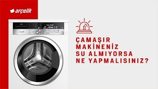 Çamaşır Makineniz Su Almıyorsa Ne Yapmalısınız?