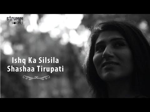 Ishq Ka Silsila | Shashaa Tirupati