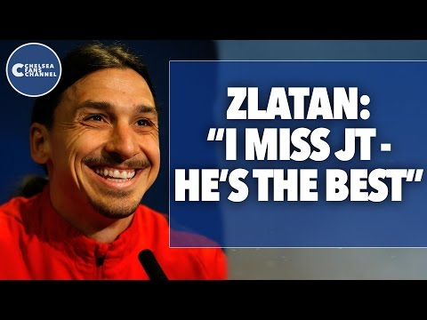 "Zlatan Ibrahimovic | ""John Terry Is The Best"""