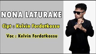 NONA LATURAKE - Kelvin Fordatkossu RML (Official Music Video) 2018