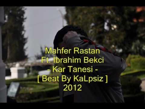 Mahfer Rastan Ft. İbrahim Bekci - Kar Tanesi [Beat By KaLpsiz] [2012]