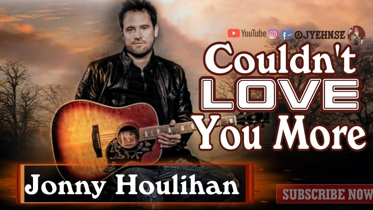 Couldn't Love You Morelyrics By Jonny Houlihan Ft. Briana Tyson