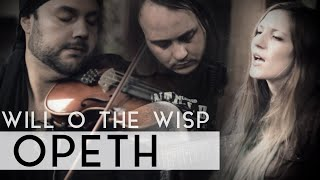 Opeth - Will O The Wisp (Fleesh Version) feat. Gabriel Carvalho