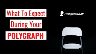 What To Expect During Your Polygraph