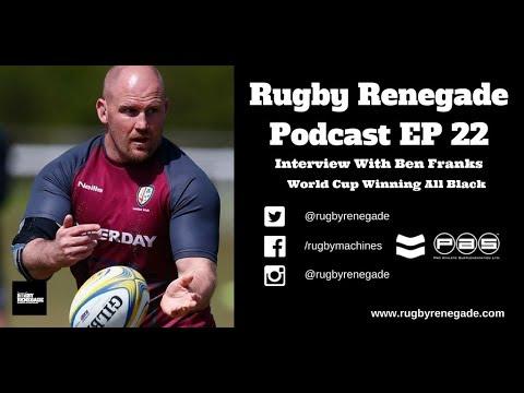 Rugby Renegade Podcast 22 - Ben Franks