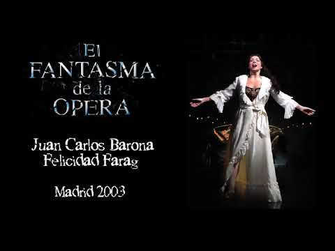 Juan Carlos Barona, Felicidad Farag - Phantom Of The Opera - 2003 Full Audio