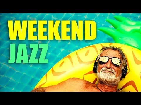 WEEKEND JAZZ   5 HOUR PLAYLIST   Smooth Jazz Music for Relaxing and Having Fun!   Jazz & Jazz Blues