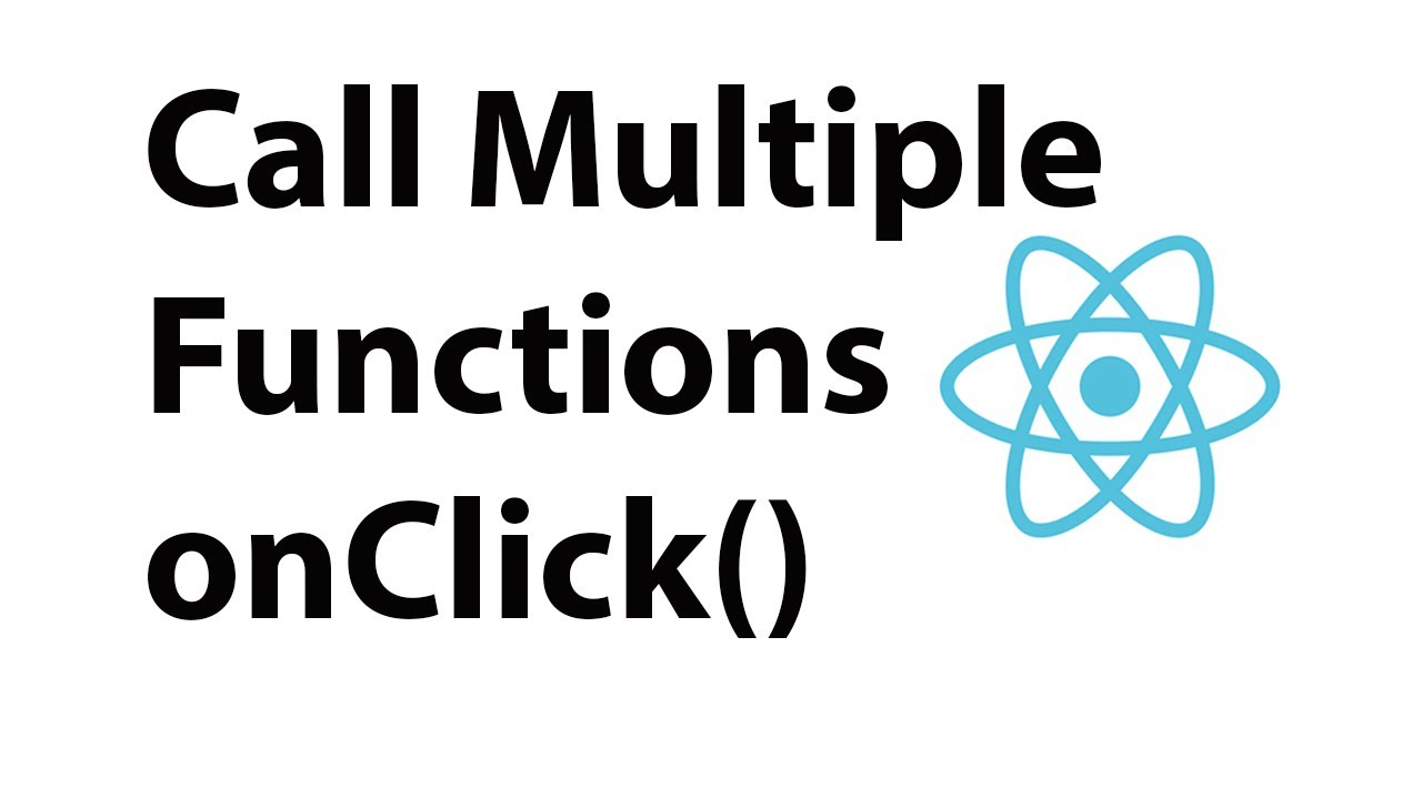 Call Multiple Functions From An onClick Event Handler In React