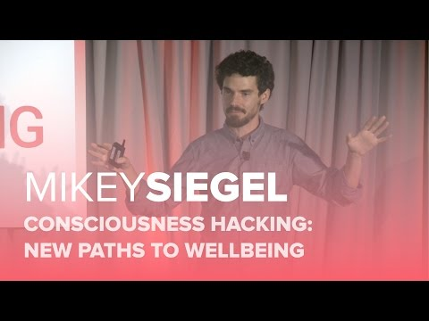HWB16 | Consciousness Hacking - New Paths to Wellbeing | Mikey Siegel