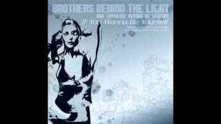 Brothers Behind the Light & Supreme Beings of Leisure - If You Wanna Be Yourself (ES & JK Mix)