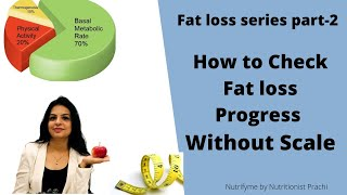 Fat loss Series Part-2  How to check fat loss progress without weighing scale