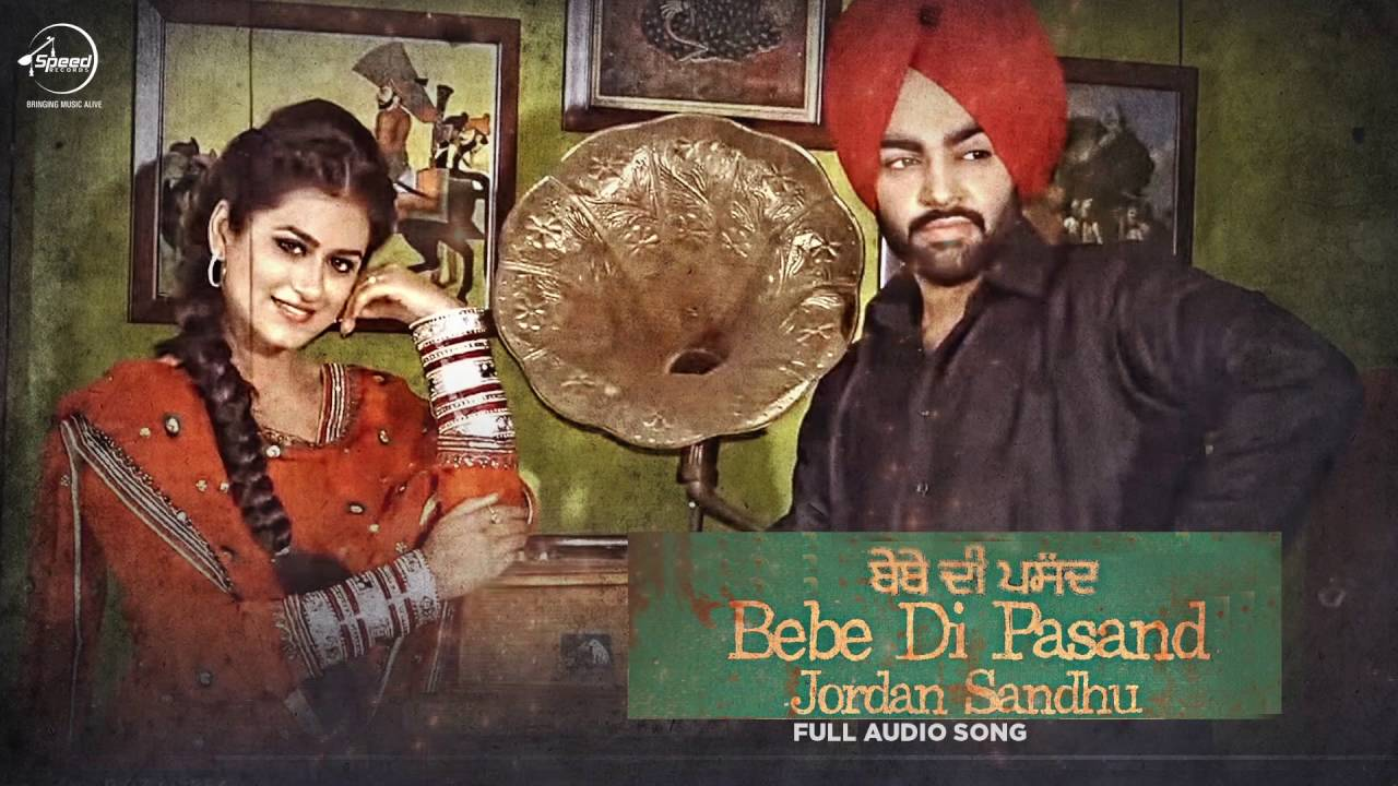 bebe pasand full audio song jordan sandhu punjabi song collection speed records youtube