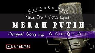 Gambar cover MERAH PUTIH - cipt.: GOMBLOH   [Karaoke   Video Lyrics   Music cover]