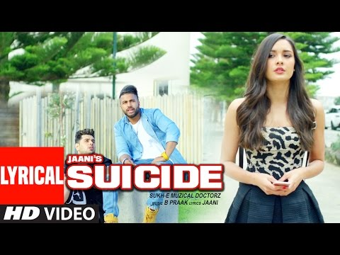 Sukhe : SUICIDE Lyrical  Video Song |...