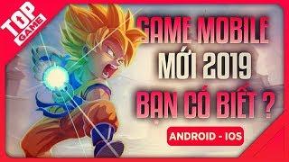 """[Topgame] Loạt Game Mobile Mới Có Thể Bạn Chưa Biết 2019 – """"Dại gì không thử qua"""""""